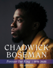 Chadwick Boseman: Forever Our King 1976-2020 Cover Image