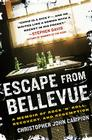 Escape from Bellevue: A Memoir of Rock 'n' Roll, Recovery, and Redemption Cover Image