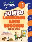 1st Grade Jumbo Language Arts Success Workbook: 3 Books In 1 # Reading Skill Builders, Spellings Games, Vocabulary Puzzles; Activities, Exercises, and Tips to Help Catch Up, Keep Up and Get Ahead (Sylvan Language Arts Jumbo Workbooks) Cover Image