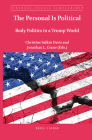 The Personal Is Political: Body Politics in a Trump World (Personal/Public Scholarship #7) Cover Image