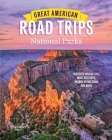 Great American Road Trips- National Parks: Discover insider tips, must see stops , nearby attractions & more (RD Great American Road Trips) Cover Image