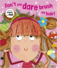 Don't You Dare Brush My Hair! Cover Image