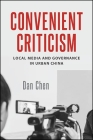 Convenient Criticism: Local Media and Governance in Urban China Cover Image