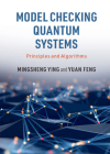 Model Checking Quantum Systems: Principles and Algorithms Cover Image