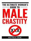 The Ultimate Woman's Guide to Male Chastity Cover Image