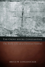 The Cross before Constantine: The Early Life of a Christian Symbol Cover Image