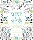 The Coloring Book of Mindfulness: 50 quotes and designs to help you focus, slow down, de-stress Cover Image