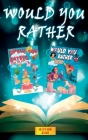 Would you Rather Book for Kids - 2 BOOKS IN 1: Would you rather (Superheroes and Superpowers Edition) + Would You Rather The Hilarious World. Enter a Cover Image