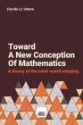 Toward A New Conception Of Mathematics: A theory of the mind-world interplay Cover Image