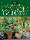 Complete Guide to Container Gardening (Better Homes and Gardens Gardening) Cover Image