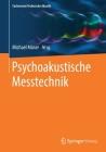 Psychoakustische Messtechnik (Fachwissen Technische Akustik) Cover Image