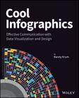 Cool Infographics: Effective Communication with Data Visualization and Design Cover Image