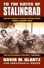 To the Gates of Stalingrad: Soviet-German Combat Operations, April-August 1942?the Stalingrad Trilogy, Volume I (Modern War Studies) Cover Image