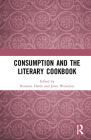 Consumption and the Literary Cookbook Cover Image