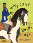 Why Can't Horses Burp?: Curious Questions About Your Favorite Pets Cover Image