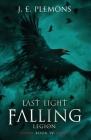 Last Light Falling - Legion, Book IV Cover Image