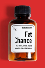 Fat Chance: Diet Mania, Greed, and the Infamous Fen-Phen Swindle Cover Image