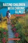 Raising Children With Chronic Illness Cover Image