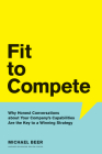 Fit to Compete: Why Honest Conversations about Your Company's Capabilities Are the Key to a Winning Strategy Cover Image