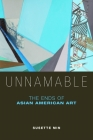 Unnamable: The Ends of Asian American Art Cover Image