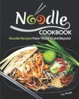Noodle Cookbook: Noodle Recipes from Thailand and Beyond Cover Image