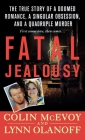 Fatal Jealousy: The True Story of a Doomed Romance, a Singular Obsession, and a Quadruple Murder Cover Image