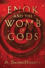 Enok and the Womb of Gods Cover Image