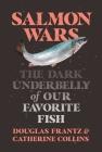 Salmon Wars: The Dark Underbelly of America's Favorite Fish Cover Image