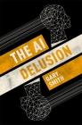 The AI Delusion Cover Image