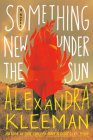 Something New Under the Sun: A Novel Cover Image