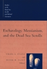 Eschatology, Messianism, and the Dead Sea Scrolls Cover Image