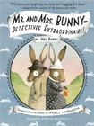 Mr. and Mrs. Bunny - Detectives Extraordinaire! Cover Image