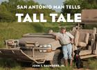 San Antonio Man Tells Tall Tale Cover Image