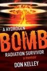A Hydrogen Bomb Radiation Survivor: A Memoir Cover Image