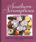 Southern Scrumptious: How to Cater Your Own Party Cover Image