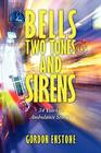 Bells, Two Tones & Sirens: 34 Years of Ambulance Stories Cover Image