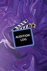 Audition Log: Audition Log Book With Notes Notebook - 6 x 9 inch - 100 Pages Cover Image