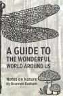A Guide to the Wonderful World Around Us: Notes on Nature Cover Image