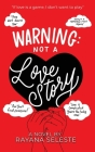 Warning: : Not A Love Story Cover Image