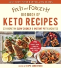 Fix-It and Forget-It Big Book of Keto Recipes: 275 Healthy Slow Cooker and Instant Pot Favorites Cover Image