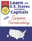 Learn the U.S. States and their Capitals with Cursive Handwriting: Cursive Writing Workbook for Kids ages 8-10 - Cursive Handwriting Practice Social S Cover Image