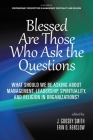 Blessed are Those Who Ask the Questions: What Should We Be Asking About Management, Leadership, Spirituality, and Religion in Organizations? Cover Image