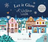 Let It Glow: A Winter's Walk Cover Image