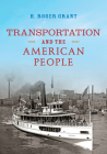 Transportation and the American People (Railroads Past and Present) Cover Image