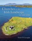 Churches in the Irish Landscape Ad 400-1100 Cover Image