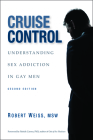 Cruise Control: Understanding Sex Addiction in Gay Men Cover Image