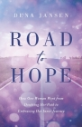 Road to Hope: How One Woman Went from Doubting Her Path to Embracing Her Inner Journey Cover Image