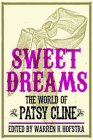 Sweet Dreams: The World of Patsy Cline (Music in American Life) Cover Image