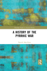 A History of the Pyrrhic War (Routledge Studies in Ancient History) Cover Image