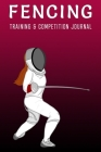 Fencing Girl - Training and Competition Journal: Fencer's secret weapon Cover Image